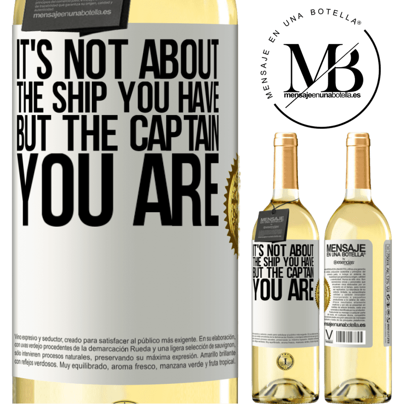 24,95 € Free Shipping | White Wine WHITE Edition It's not about the ship you have, but the captain you are White Label. Customizable label Young wine Harvest 2020 Verdejo