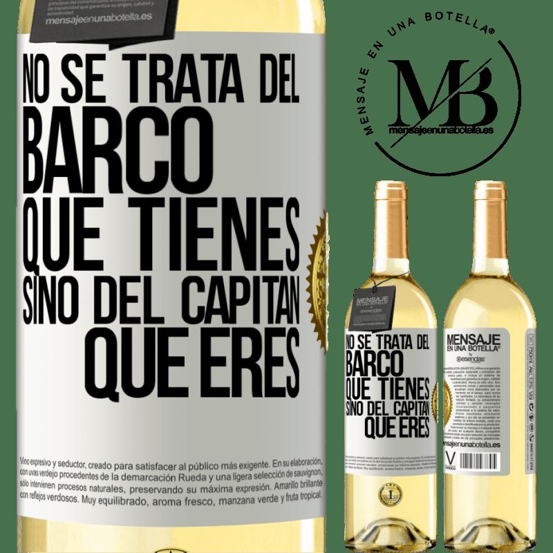 24,95 € Envoi gratuit | Vin blanc Édition WHITE Il ne s'agit pas du navire que vous possédez, mais du capitaine que vous êtes Étiquette Blanche. Étiquette personnalisable Vin jeune Récolte 2020 Verdejo