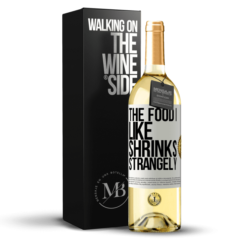 24,95 € Free Shipping | White Wine WHITE Edition The food I like shrinks strangely White Label. Customizable label Young wine Harvest 2020 Verdejo