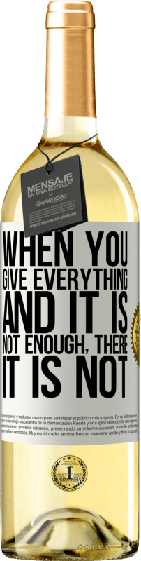 24,95 € Free Shipping   White Wine WHITE Edition When you give everything and it is not enough, there it is not White Label. Customizable label Young wine Harvest 2020 Verdejo