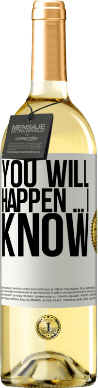 24,95 € Free Shipping | White Wine WHITE Edition You will happen ... I know White Label. Customizable label Young wine Harvest 2020 Verdejo