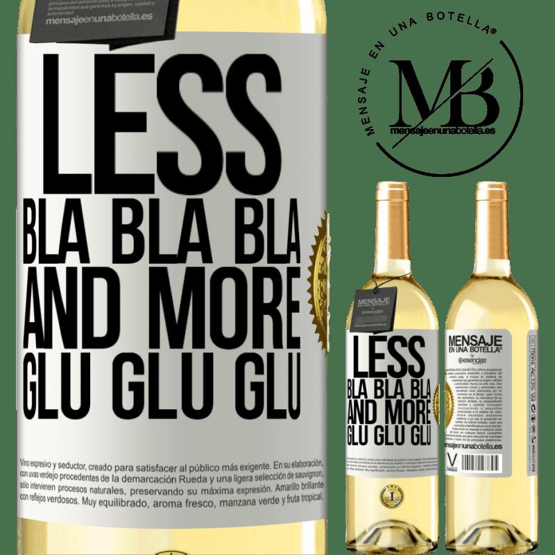 24,95 € Free Shipping   White Wine WHITE Edition Less Bla Bla Bla and more Glu Glu Glu White Label. Customizable label Young wine Harvest 2020 Verdejo