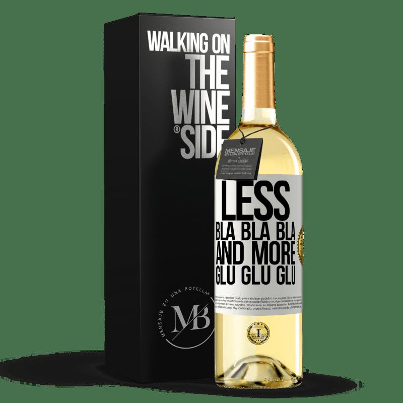 24,95 € Free Shipping | White Wine WHITE Edition Less Bla Bla Bla and more Glu Glu Glu White Label. Customizable label Young wine Harvest 2020 Verdejo