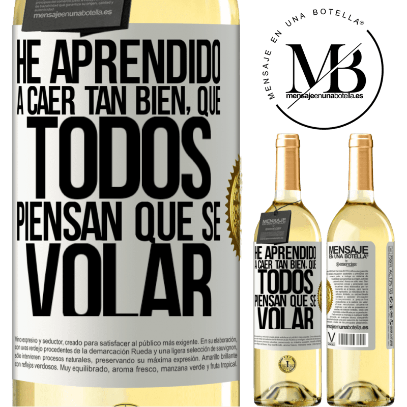 24,95 € Free Shipping | White Wine WHITE Edition I've learned to fall so well that everyone thinks I know how to fly White Label. Customizable label Young wine Harvest 2020 Verdejo