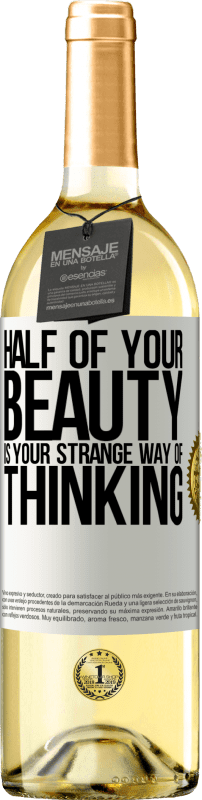 24,95 € Free Shipping | White Wine WHITE Edition Half of your beauty is your strange way of thinking White Label. Customizable label Young wine Harvest 2020 Verdejo