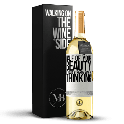 «Half of your beauty is your strange way of thinking» WHITE Edition