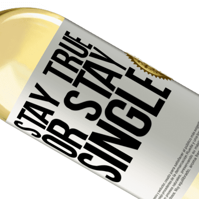 Unique & Personal Expressions. «Stay true, or stay single» WHITE Edition