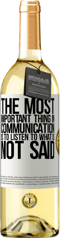24,95 € Free Shipping | White Wine WHITE Edition The most important thing in communication is to listen to what is not said White Label. Customizable label Young wine Harvest 2020 Verdejo
