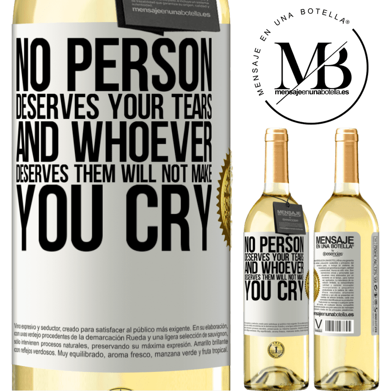 24,95 € Free Shipping | White Wine WHITE Edition No person deserves your tears, and whoever deserves them will not make you cry White Label. Customizable label Young wine Harvest 2020 Verdejo