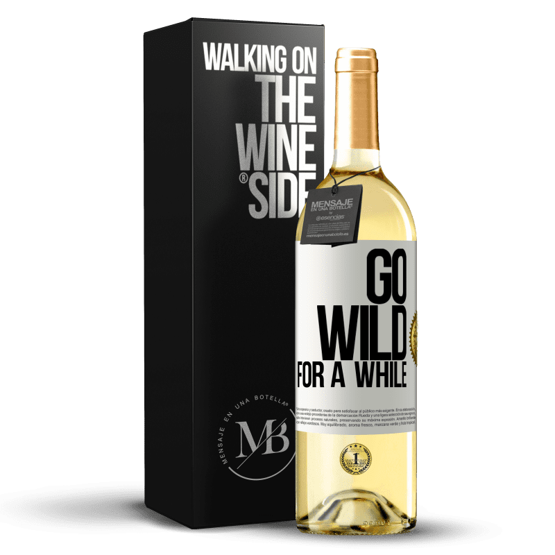 24,95 € Free Shipping   White Wine WHITE Edition Go wild for a while White Label. Customizable label Young wine Harvest 2020 Verdejo