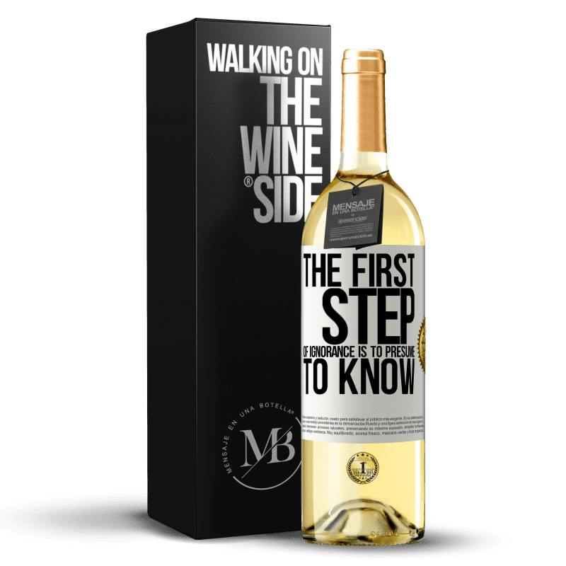 24,95 € Free Shipping | White Wine WHITE Edition The first step of ignorance is to presume to know White Label. Customizable label Young wine Harvest 2020 Verdejo