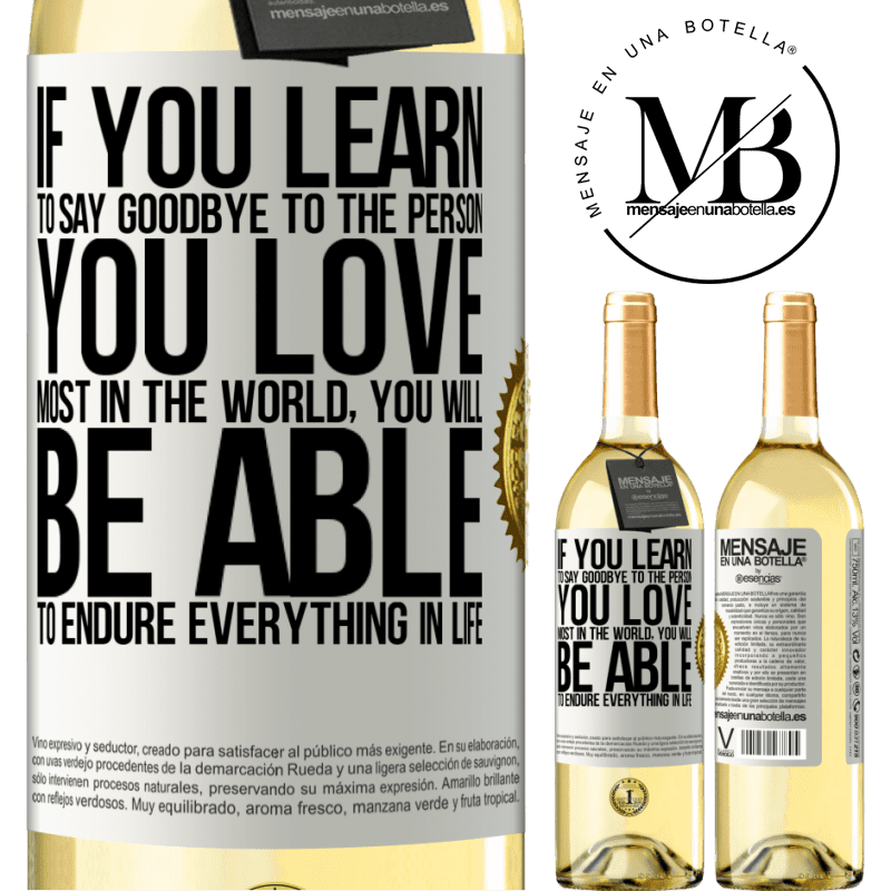 24,95 € Free Shipping   White Wine WHITE Edition If you learn to say goodbye to the person you love most in the world, you will be able to endure everything in life White Label. Customizable label Young wine Harvest 2020 Verdejo