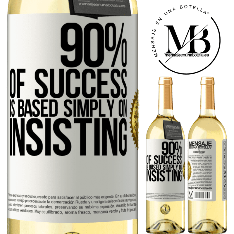 24,95 € Free Shipping | White Wine WHITE Edition 90% of success is based simply on insisting White Label. Customizable label Young wine Harvest 2020 Verdejo
