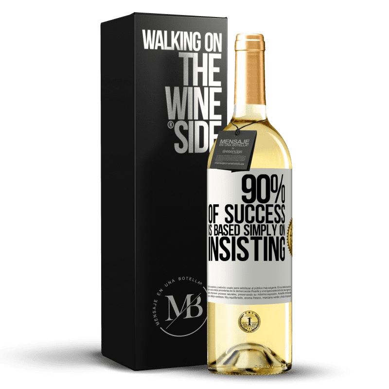 24,95 € Free Shipping   White Wine WHITE Edition 90% of success is based simply on insisting White Label. Customizable label Young wine Harvest 2020 Verdejo