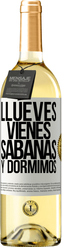 24,95 € Free Shipping | White Wine WHITE Edition Llueves, vienes, sábanas y dormimos White Label. Customizable label Young wine Harvest 2020 Verdejo