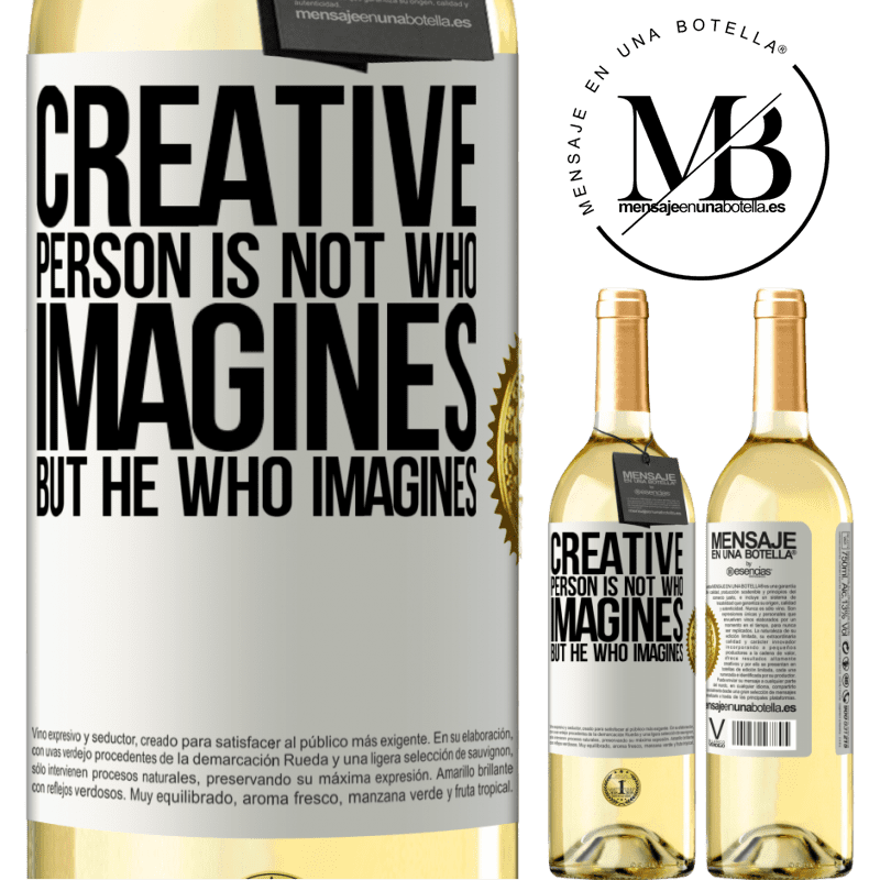 24,95 € Free Shipping | White Wine WHITE Edition Creative is not he who imagines, but he who imagines White Label. Customizable label Young wine Harvest 2020 Verdejo