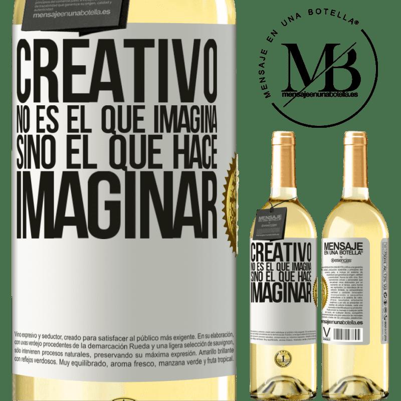 24,95 € Envío gratis | Vino Blanco Edición WHITE Creativo no es el que imagina, sino el que hace imaginar Etiqueta Blanca. Etiqueta personalizable Vino joven Cosecha 2020 Verdejo