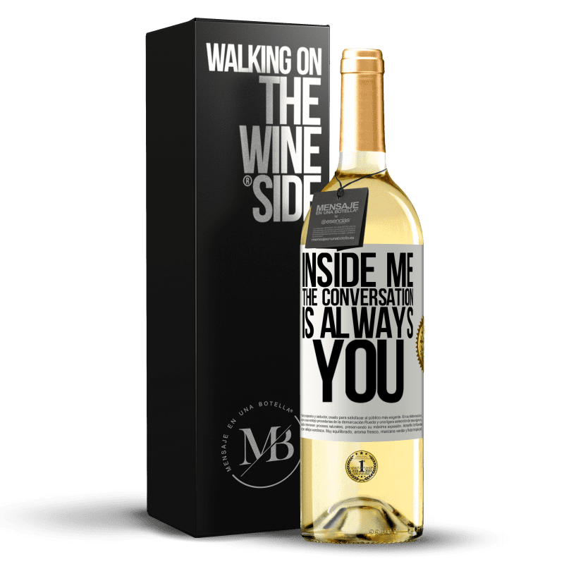 24,95 € Free Shipping | White Wine WHITE Edition Inside me people always talk about you White Label. Customizable label Young wine Harvest 2020 Verdejo