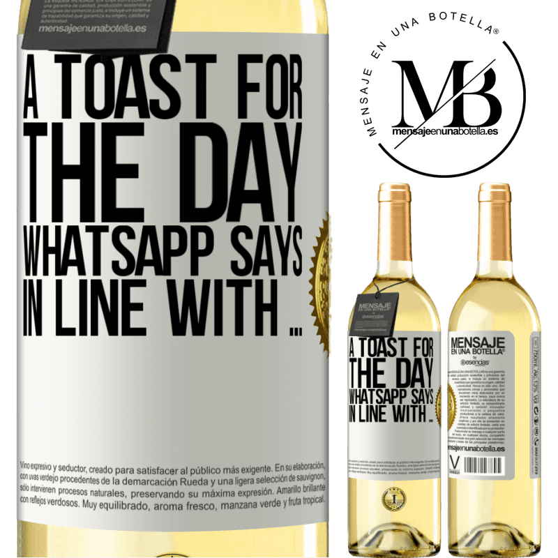 24,95 € Free Shipping | White Wine WHITE Edition A toast for the day WhatsApp says In line with ... White Label. Customizable label Young wine Harvest 2020 Verdejo