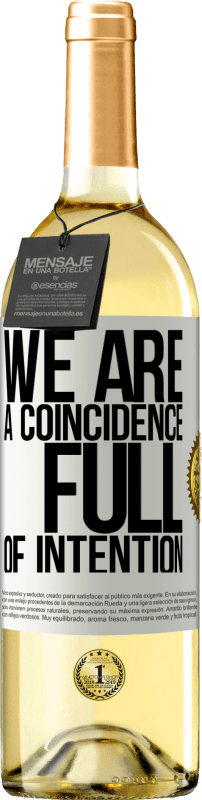 24,95 € Free Shipping | White Wine WHITE Edition We are a coincidence full of intention White Label. Customizable label Young wine Harvest 2020 Verdejo