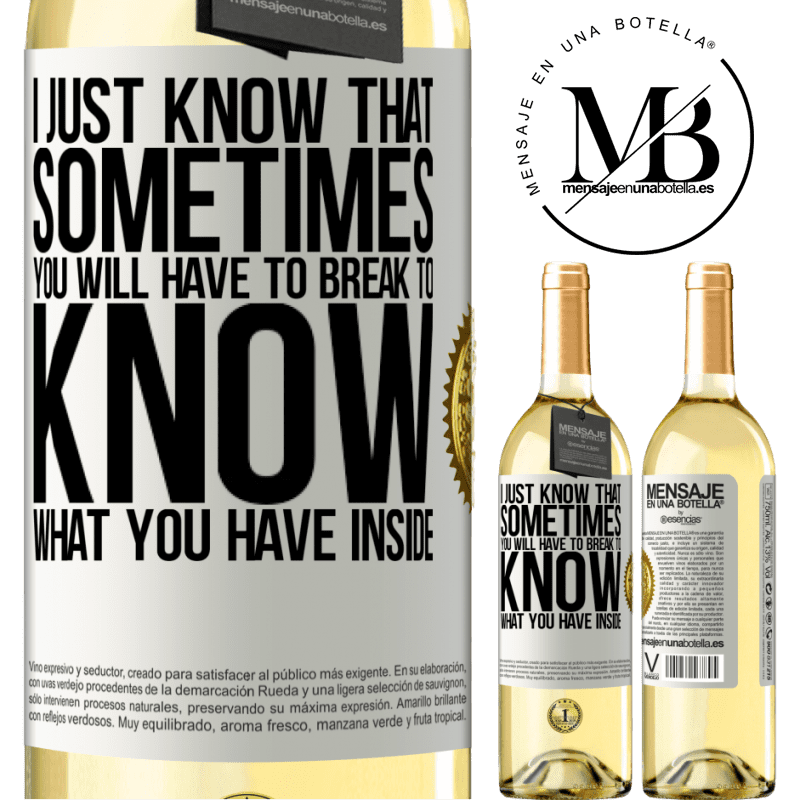 24,95 € Free Shipping | White Wine WHITE Edition I just know that sometimes you will have to break to know what you have inside White Label. Customizable label Young wine Harvest 2020 Verdejo