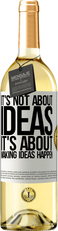 24,95 € Free Shipping   White Wine WHITE Edition It's not about ideas. It's about making ideas happen White Label. Customizable label Young wine Harvest 2020 Verdejo