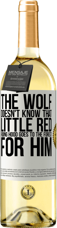 24,95 € Free Shipping | White Wine WHITE Edition He does not know the wolf that little red riding hood goes to the forest for him White Label. Customizable label Young wine Harvest 2020 Verdejo