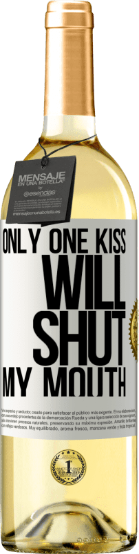 24,95 € Free Shipping   White Wine WHITE Edition Only one kiss will shut my mouth White Label. Customizable label Young wine Harvest 2020 Verdejo