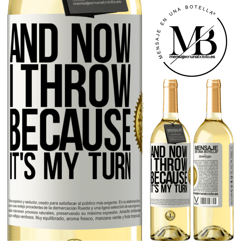 24,95 € Free Shipping | White Wine WHITE Edition And now I throw because it's my turn White Label. Customizable label Young wine Harvest 2020 Verdejo