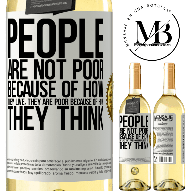 24,95 € Free Shipping   White Wine WHITE Edition People are not poor because of how they live. He is poor because of how he thinks White Label. Customizable label Young wine Harvest 2020 Verdejo