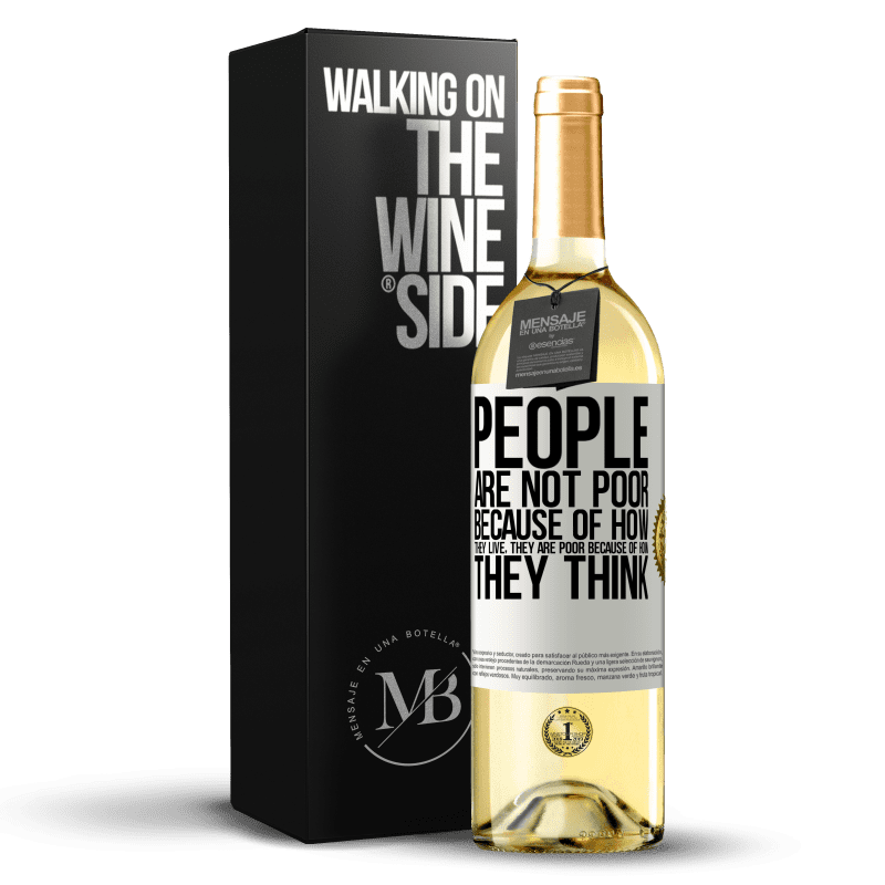 24,95 € Free Shipping | White Wine WHITE Edition People are not poor because of how they live. He is poor because of how he thinks White Label. Customizable label Young wine Harvest 2020 Verdejo
