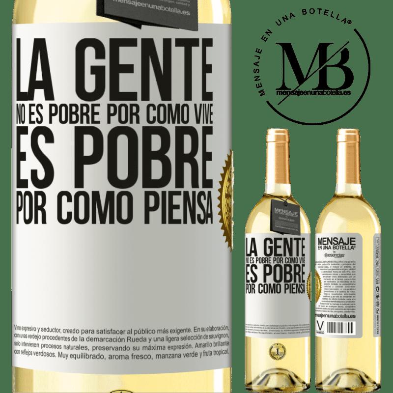 24,95 € Envoi gratuit   Vin blanc Édition WHITE Les gens ne sont pas pauvres à cause de leur mode de vie. Il est pauvre à cause de sa façon de penser Étiquette Blanche. Étiquette personnalisable Vin jeune Récolte 2020 Verdejo