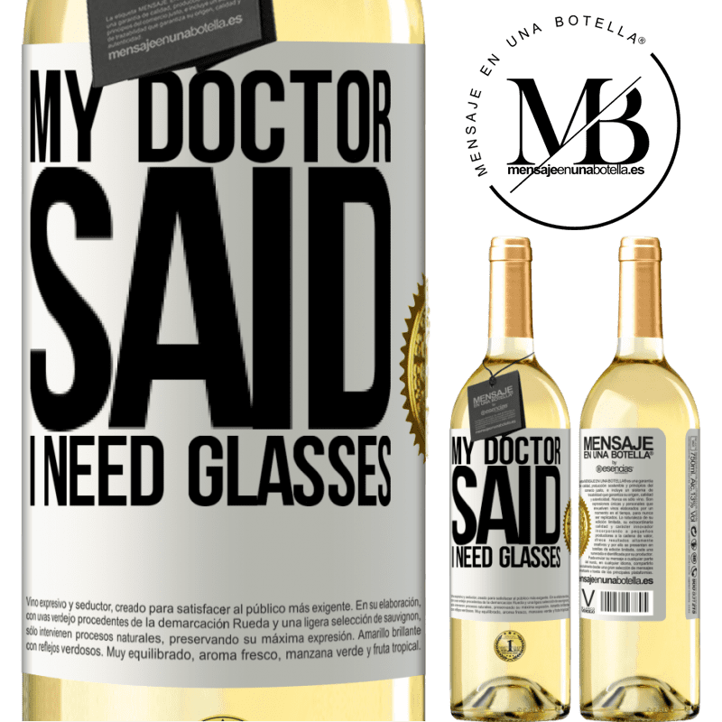 24,95 € Free Shipping   White Wine WHITE Edition My doctor said I need glasses White Label. Customizable label Young wine Harvest 2020 Verdejo