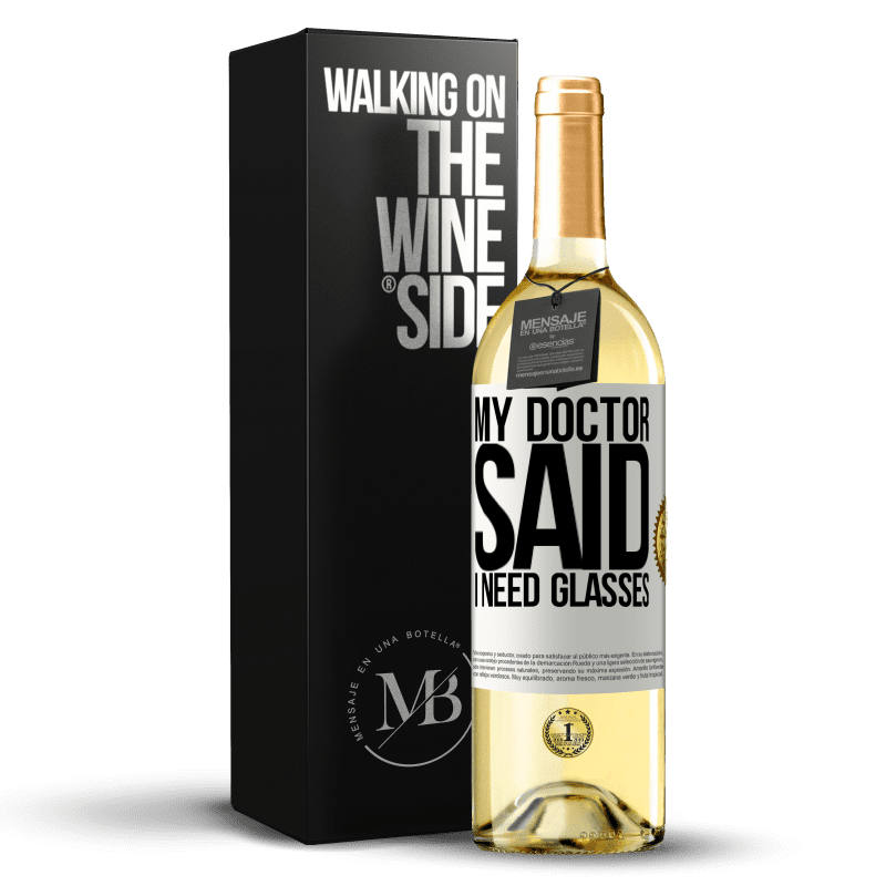 24,95 € Free Shipping | White Wine WHITE Edition My doctor said I need glasses White Label. Customizable label Young wine Harvest 2020 Verdejo