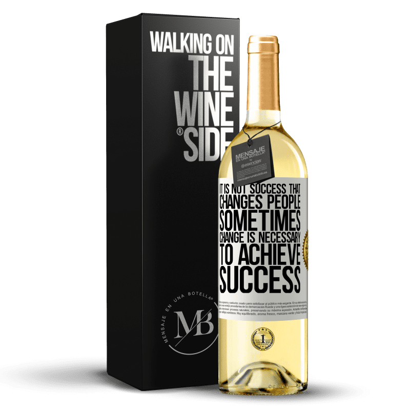 24,95 € Free Shipping | White Wine WHITE Edition It is not success that changes people. Sometimes change is necessary to achieve success White Label. Customizable label Young wine Harvest 2020 Verdejo