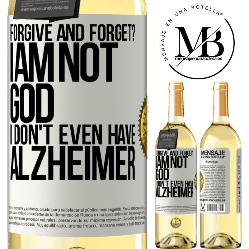 24,95 € Free Shipping | White Wine WHITE Edition forgive and forget? I am not God, nor do I have Alzheimer's White Label. Customizable label Young wine Harvest 2020 Verdejo