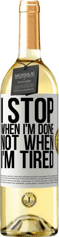 24,95 € Free Shipping   White Wine WHITE Edition I stop when I'm done, not when I'm tired White Label. Customizable label Young wine Harvest 2020 Verdejo