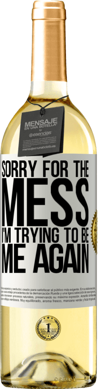 24,95 € Free Shipping   White Wine WHITE Edition Sorry for the mess, I'm trying to be me again White Label. Customizable label Young wine Harvest 2020 Verdejo