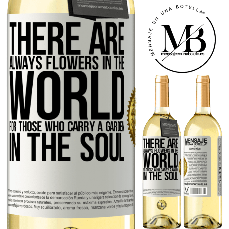 24,95 € Free Shipping | White Wine WHITE Edition There are always flowers in the world for those who carry a garden in the soul White Label. Customizable label Young wine Harvest 2020 Verdejo