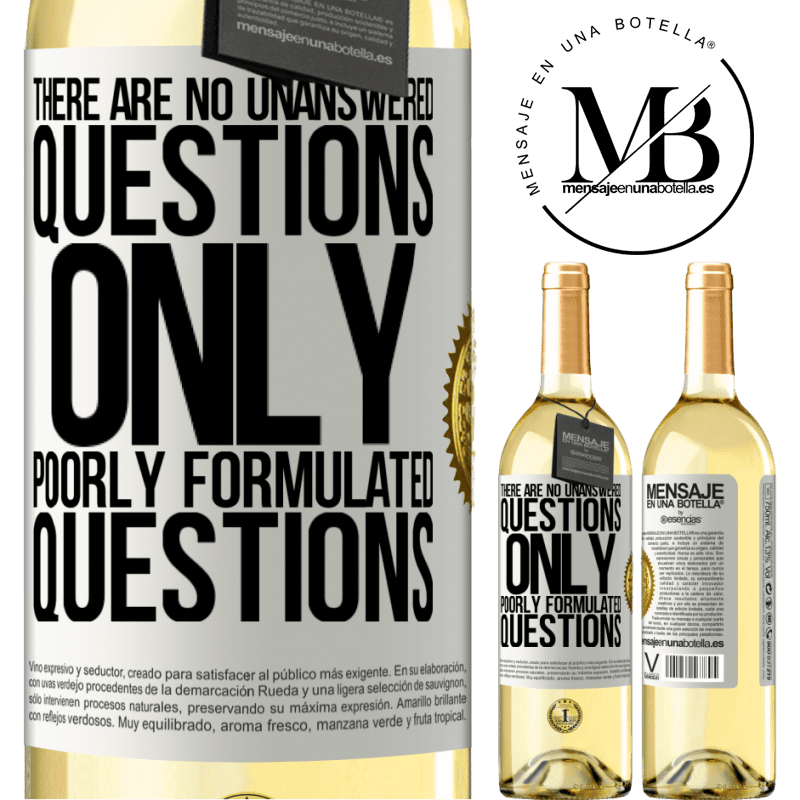 24,95 € Free Shipping | White Wine WHITE Edition There are no unanswered questions, only poorly formulated questions White Label. Customizable label Young wine Harvest 2020 Verdejo