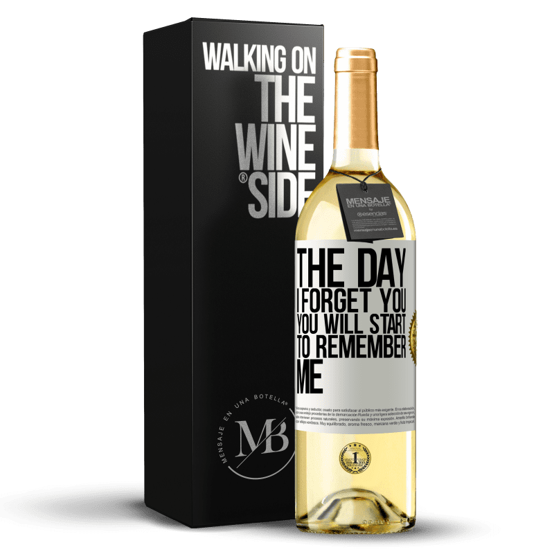 24,95 € Free Shipping | White Wine WHITE Edition The day I forget you, you will start to remember me White Label. Customizable label Young wine Harvest 2020 Verdejo