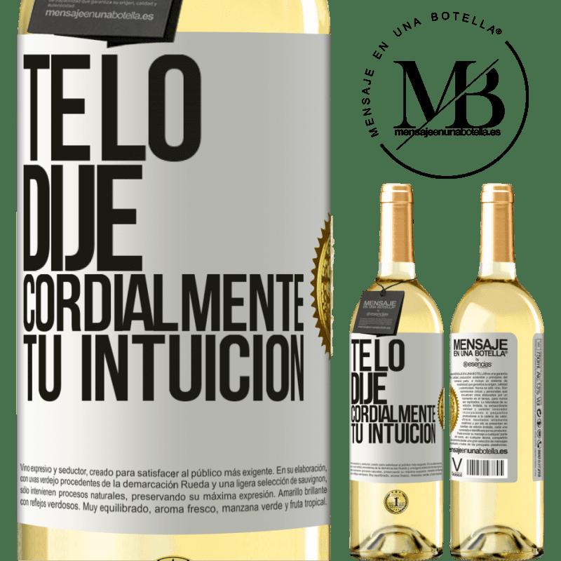 24,95 € Envoi gratuit   Vin blanc Édition WHITE Je te l'ai dit. Cordialement, votre intuition Étiquette Blanche. Étiquette personnalisable Vin jeune Récolte 2020 Verdejo
