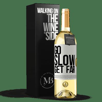 «Go slow. Get far» WHITE Edition