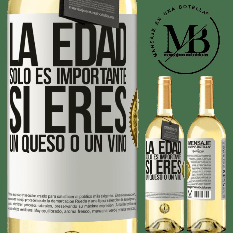 24,95 € Envío gratis | Vino Blanco Edición WHITE La edad solo es importante si eres un queso o un vino Etiqueta Blanca. Etiqueta personalizable Vino joven Cosecha 2020 Verdejo