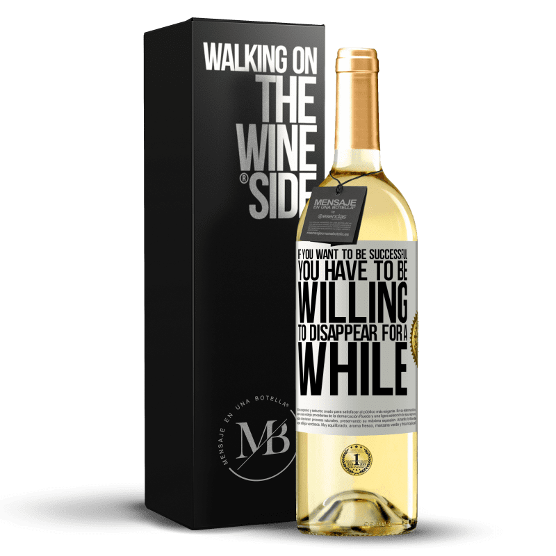 24,95 € Free Shipping   White Wine WHITE Edition If you want to be successful you have to be willing to disappear for a while White Label. Customizable label Young wine Harvest 2020 Verdejo