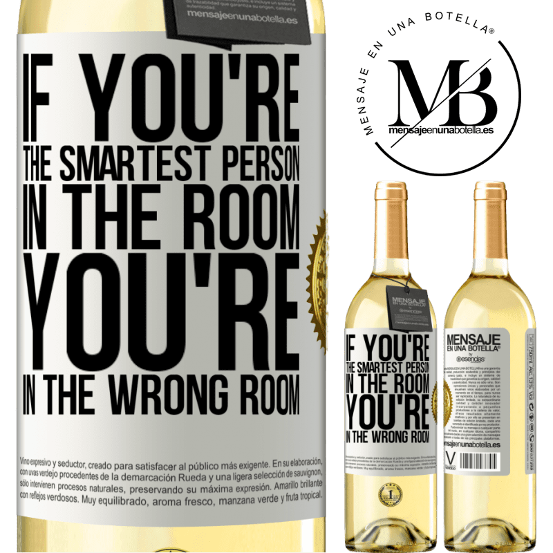 24,95 € Free Shipping   White Wine WHITE Edition If you're the smartest person in the room, You're in the wrong room White Label. Customizable label Young wine Harvest 2020 Verdejo