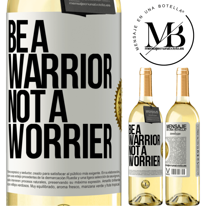 24,95 € Free Shipping   White Wine WHITE Edition Be a warrior, not a worrier White Label. Customizable label Young wine Harvest 2020 Verdejo