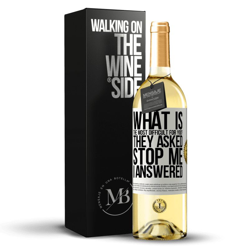 24,95 € Free Shipping | White Wine WHITE Edition what is the most difficult for you? They asked. Stop me ... I answered White Label. Customizable label Young wine Harvest 2020 Verdejo