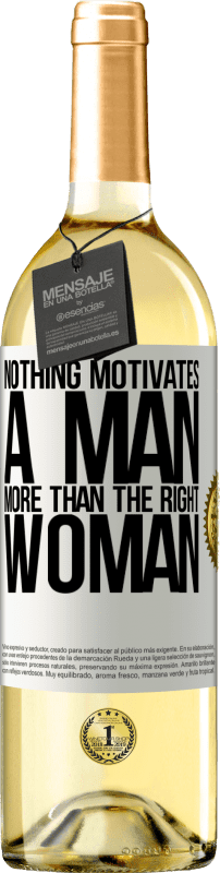 24,95 € Free Shipping   White Wine WHITE Edition Nothing motivates a man more than the right woman White Label. Customizable label Young wine Harvest 2020 Verdejo