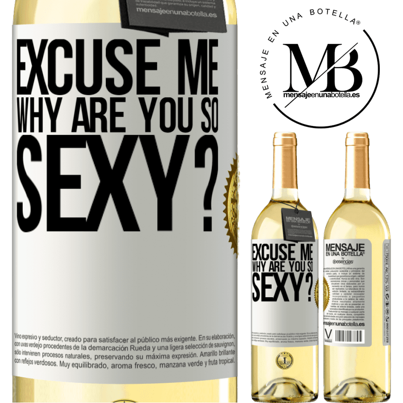 24,95 € Free Shipping | White Wine WHITE Edition Excuse me, why are you so sexy? White Label. Customizable label Young wine Harvest 2020 Verdejo